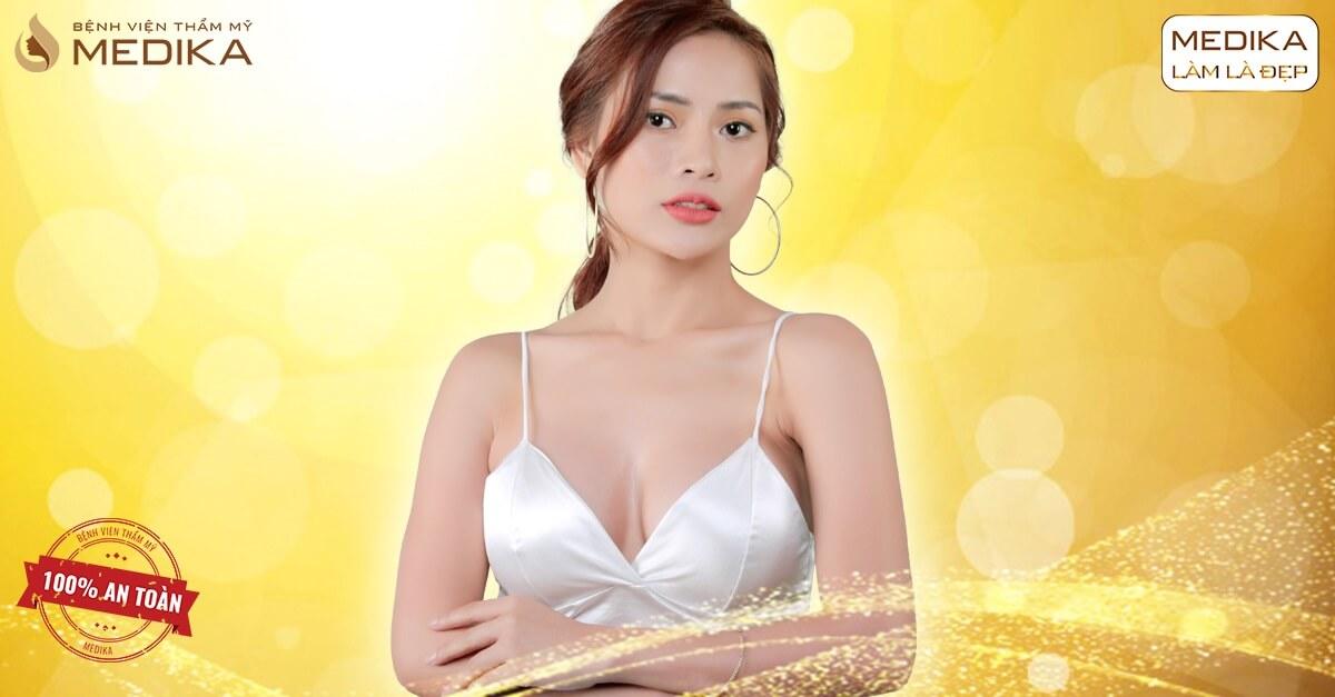 Hành trình nâng ngực nội soi của khách hàng tại MEDIKA - Kiến thức nâng ngực