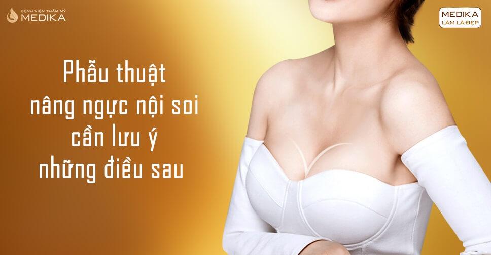 Những điều bạn cần biết về phẫu thuật nâng ngực nội soi - Kienthucnangnguc.vn