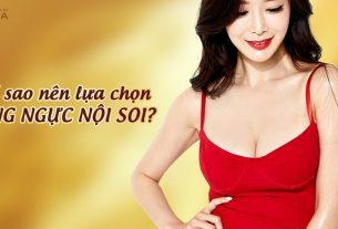 Nâng ngực nội soi mang đến cho chị em ưu điểm thế nào? - Kienthucnangnguc.vn