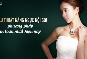 Nâng ngực nội soi - Phương pháp mới hiện đại không hại điện - Kienthucnangnguc.vn