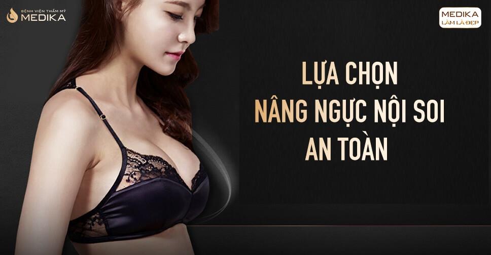 Nâng ngực nội soi phương pháp thực hiện tốt nhất hiện nay - Kienthucnangnguc.vn