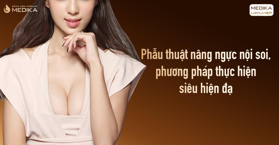 Phẫu thuật nâng ngực nội soi - Phương pháp siêu hiện đại - Kienthucnangnguc.vn