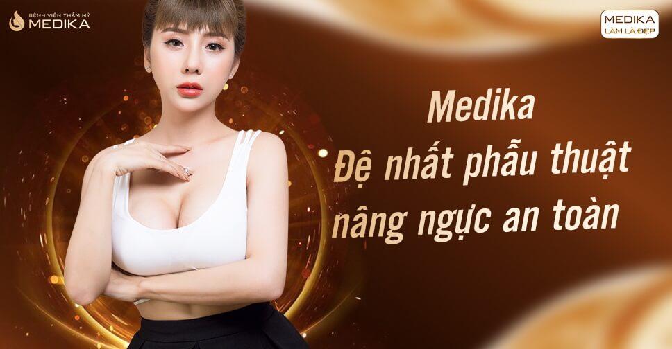 Phẫu thuật nâng ngực an toàn - Lựa chọn hoàn hảo từ MEDIKA - Kiến thức nâng ngực