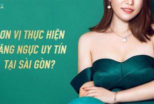Đơn vị nào thực hiện nâng ngực uy tín tại Sài Gòn? - Kiến thức nâng ngực