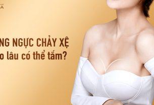Nâng ngực chảy xệ sau bao lâu có thể tắm? - Kiến thức nâng ngực