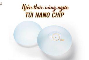 Túi Nano Chip lựa chọn Chuẩn không cần chỉnh - Kiến thức nâng ngực