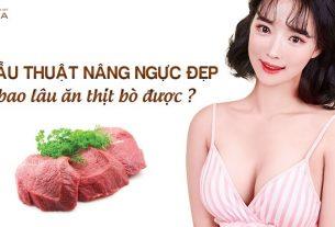 Phẫu thuật nâng ngực đẹp bao lâu ăn thịt bò được từ Kiến thức nâng ngực?