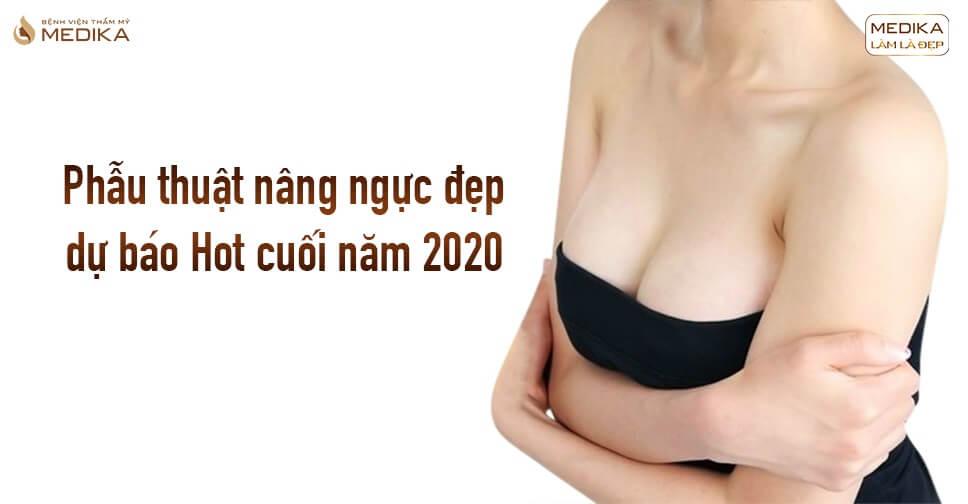 Phẫu thuật nâng ngực đẹp dự báo hot cuối năm 2020 từ Kiến thức nâng ngực